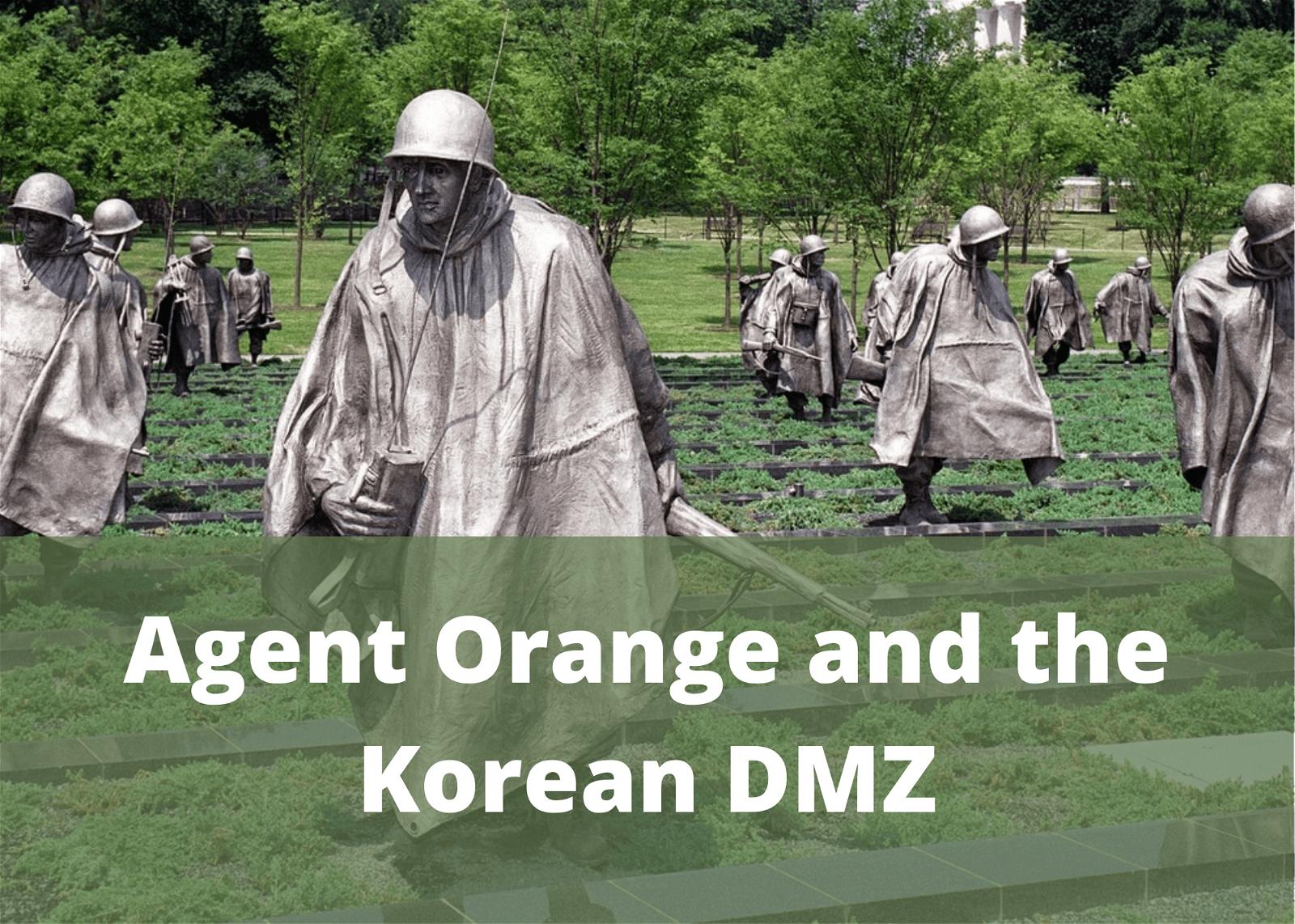 Agent Orange and the Korean DMZ